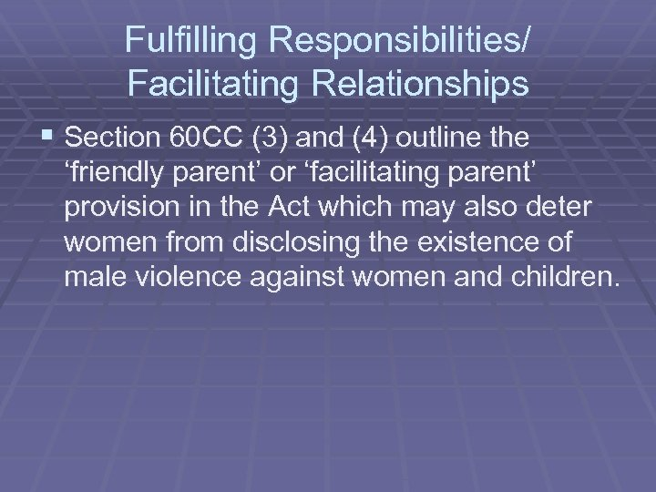 Fulfilling Responsibilities/ Facilitating Relationships § Section 60 CC (3) and (4) outline the 'friendly