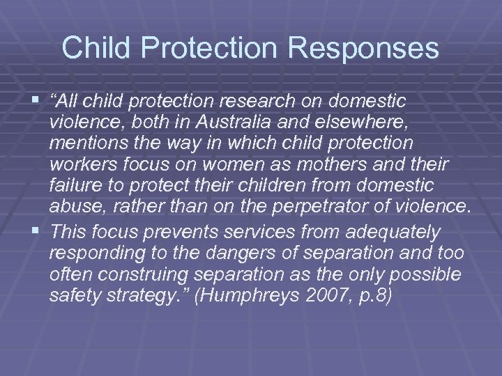 """Child Protection Responses § """"All child protection research on domestic violence, both in Australia"""
