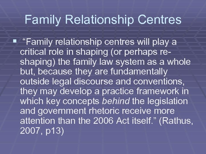 """Family Relationship Centres § """"Family relationship centres will play a critical role in shaping"""