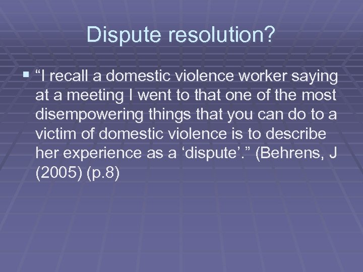 """Dispute resolution? § """"I recall a domestic violence worker saying at a meeting I"""