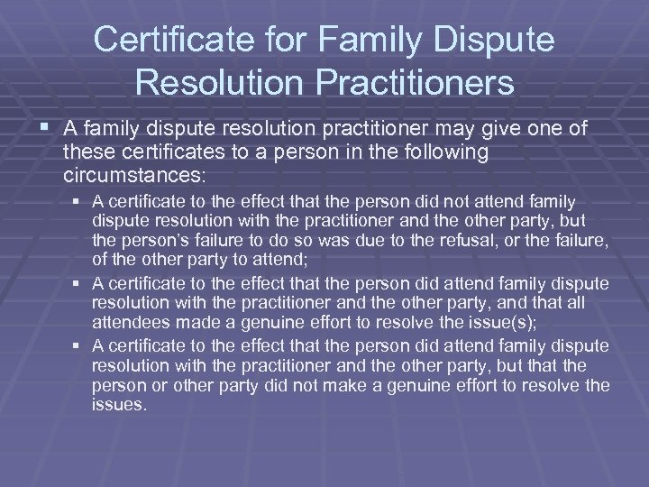 Certificate for Family Dispute Resolution Practitioners § A family dispute resolution practitioner may give