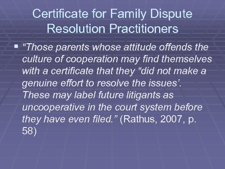 """Certificate for Family Dispute Resolution Practitioners § """"Those parents whose attitude offends the culture"""