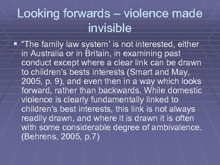 """Looking forwards – violence made invisible § """"The family law system' is not interested,"""