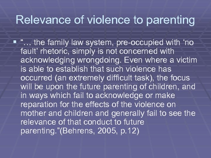 """Relevance of violence to parenting § """"… the family law system, pre-occupied with 'no"""