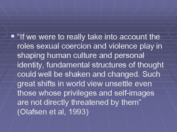 """§ """"If we were to really take into account the roles sexual coercion and"""