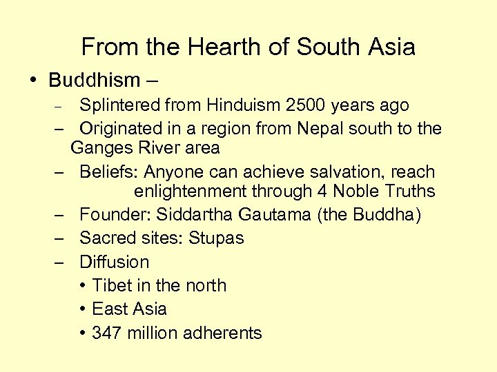 From the Hearth of South Asia • Buddhism – – – – Splintered from