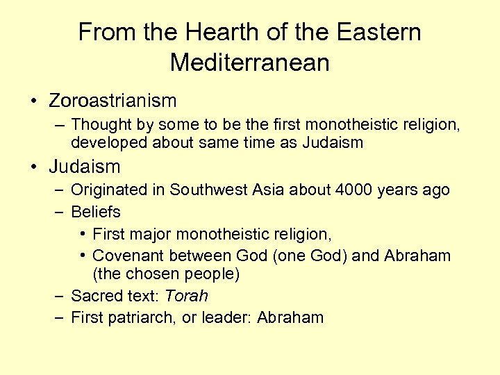 From the Hearth of the Eastern Mediterranean • Zoroastrianism – Thought by some to
