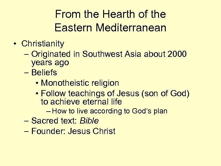 From the Hearth of the Eastern Mediterranean • Christianity – Originated in Southwest Asia