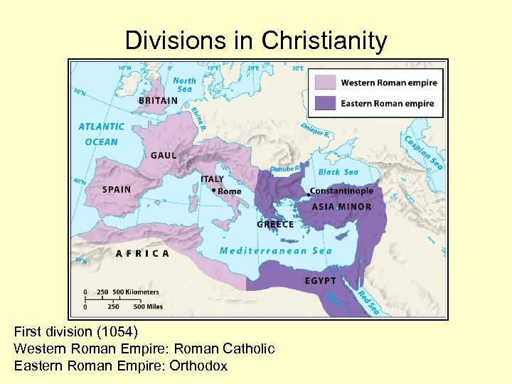 Divisions in Christianity First division (1054) Western Roman Empire: Roman Catholic Eastern Roman Empire:
