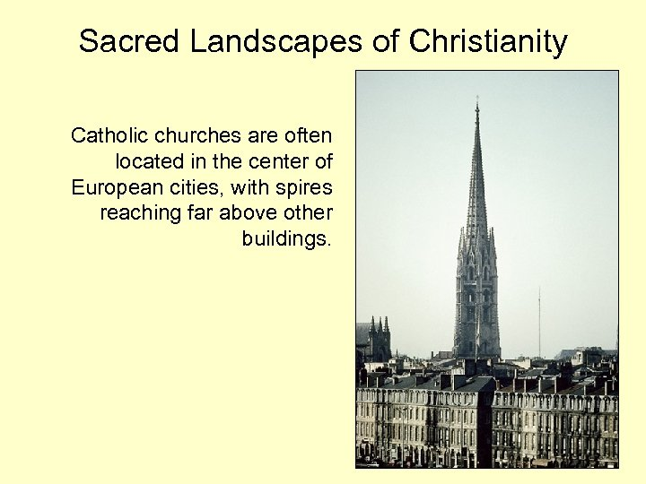 Sacred Landscapes of Christianity Catholic churches are often located in the center of European