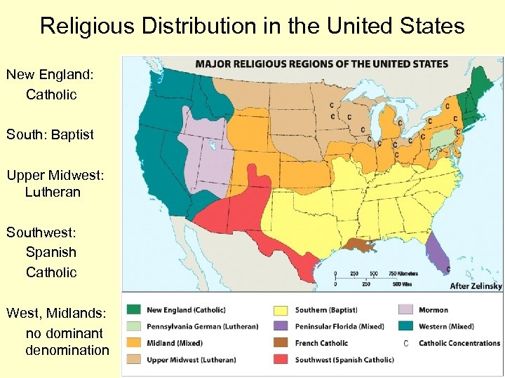 Religious Distribution in the United States New England: Catholic South: Baptist Upper Midwest: Lutheran