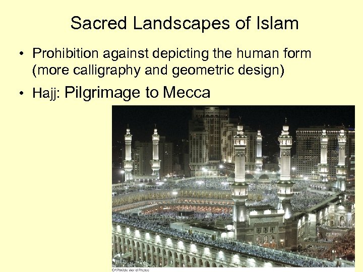 Sacred Landscapes of Islam • Prohibition against depicting the human form (more calligraphy and