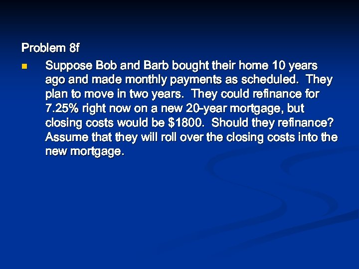 Problem 8 f n Suppose Bob and Barb bought their home 10 years ago