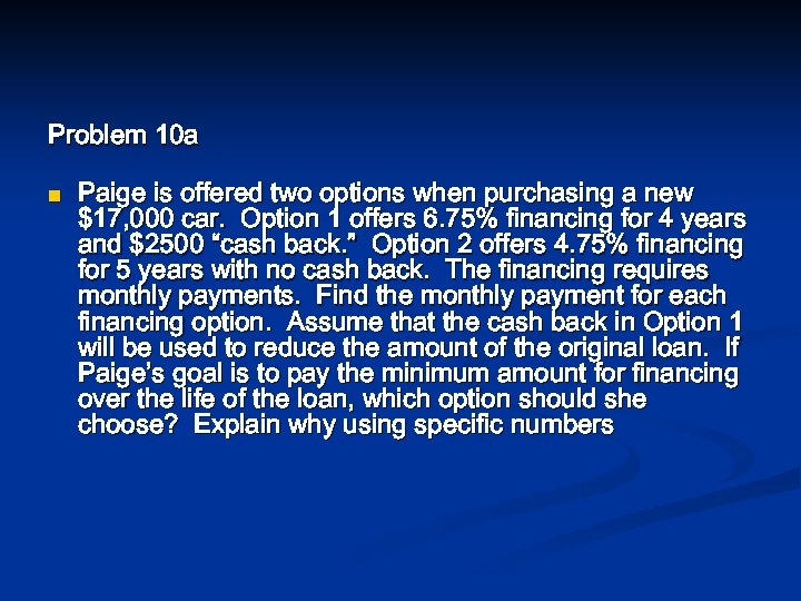 Problem 10 a n Paige is offered two options when purchasing a new $17,