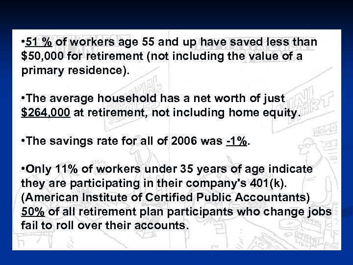• 51 % of workers age 55 and up have saved less than