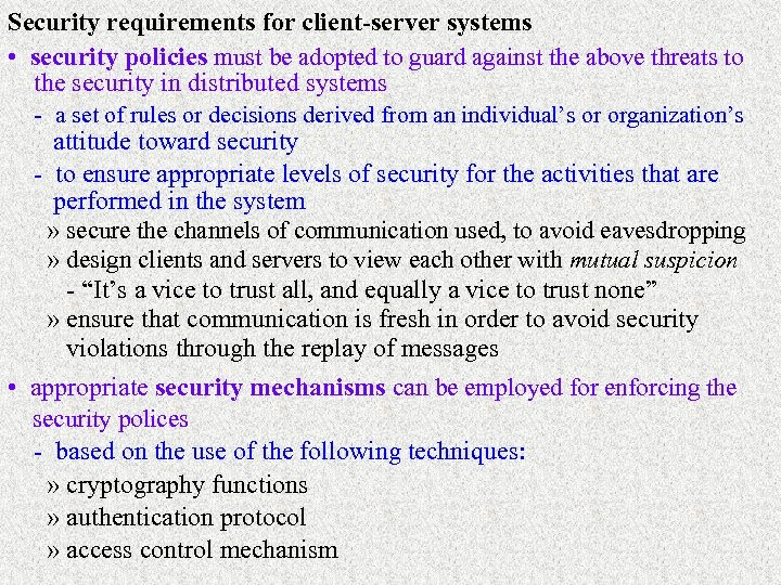 Security requirements for client-server systems • security policies must be adopted to guard against
