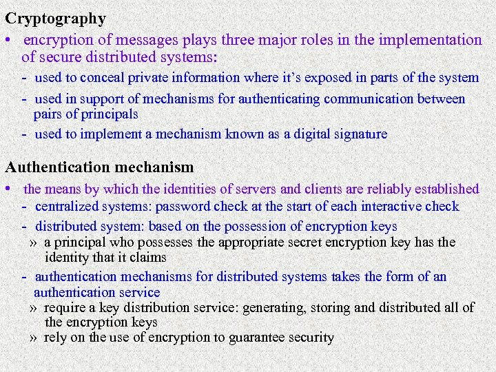 Cryptography • encryption of messages plays three major roles in the implementation of secure