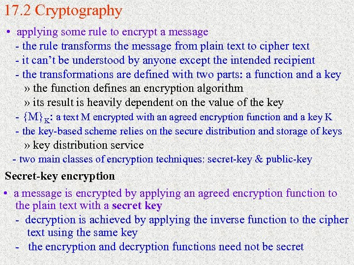 17. 2 Cryptography • applying some rule to encrypt a message - the rule