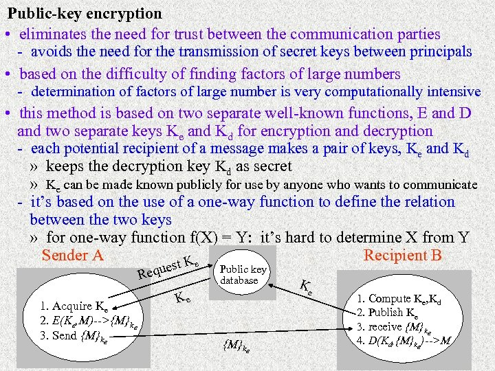 Public-key encryption • eliminates the need for trust between the communication parties - avoids