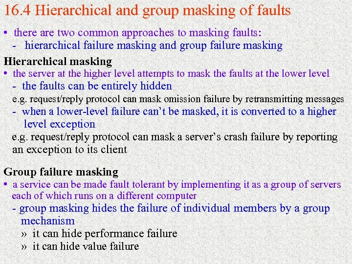16. 4 Hierarchical and group masking of faults • there are two common approaches