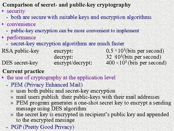 Comparison of secret- and public-key cryptography • security - both are secure with suitable