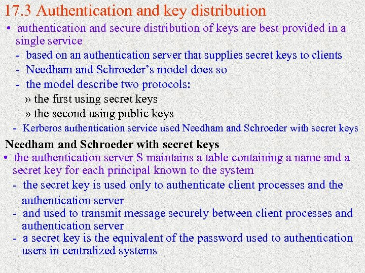 17. 3 Authentication and key distribution • authentication and secure distribution of keys are