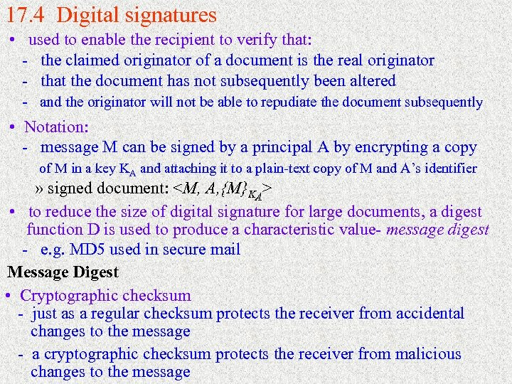 17. 4 Digital signatures • used to enable the recipient to verify that: -