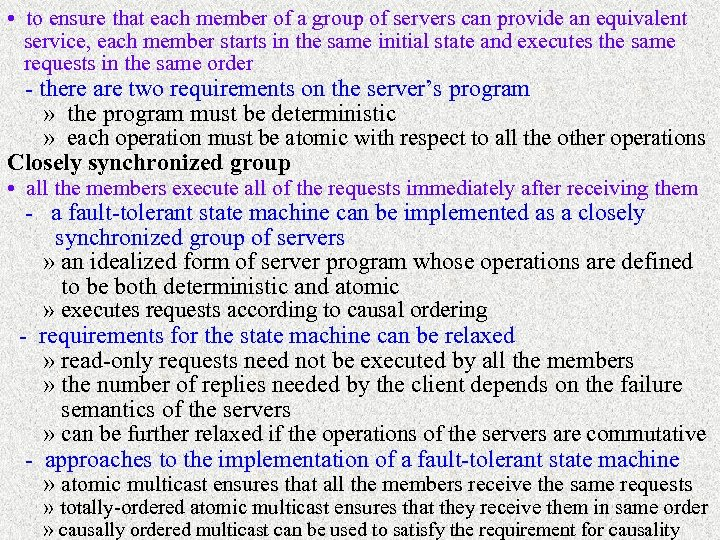 • to ensure that each member of a group of servers can provide