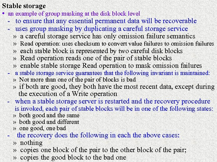 Stable storage • an example of group masking at the disk block level -