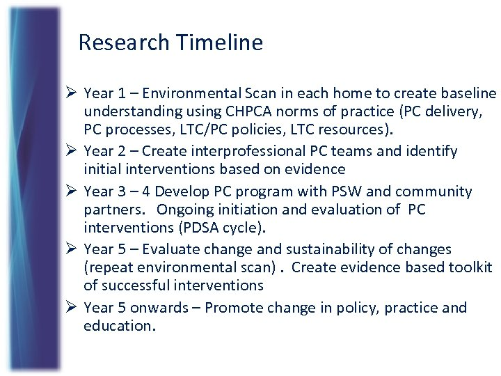 Research Timeline Ø Year 1 – Environmental Scan in each home to create baseline