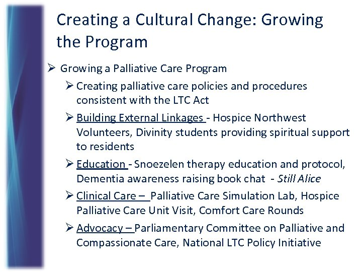 Creating a Cultural Change: Growing the Program Ø Growing a Palliative Care Program Ø