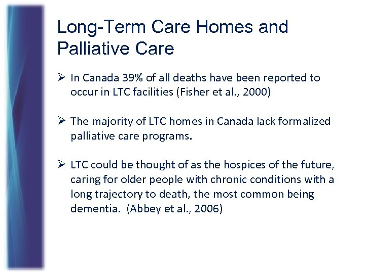 Long-Term Care Homes and Palliative Care Ø In Canada 39% of all deaths have
