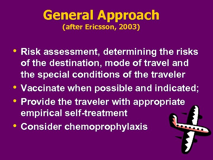 General Approach (after Ericsson, 2003) • Risk assessment, determining the risks • • •