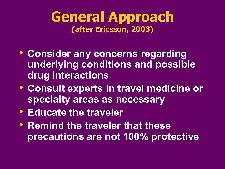 General Approach (after Ericsson, 2003) • Consider any concerns regarding • • • underlying
