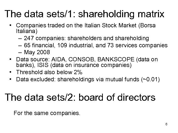 The data sets/1: shareholding matrix • Companies traded on the Italian Stock Market (Borsa