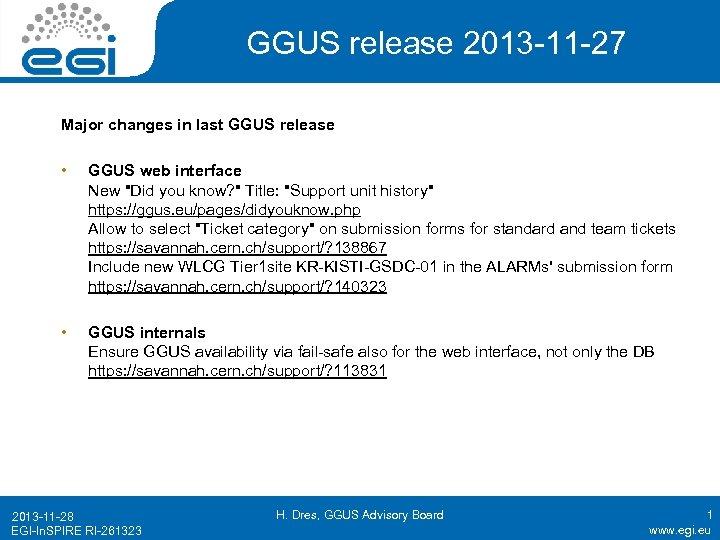GGUS release 2013 -11 -27 Major changes in last GGUS release • GGUS web