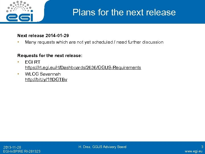 Plans for the next release Next release 2014 -01 -29 • Many requests which