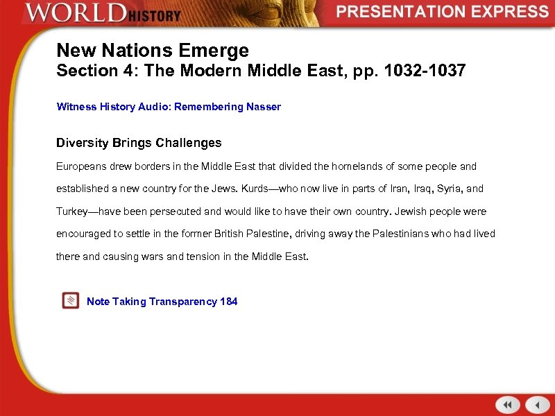 New Nations Emerge Section 4: The Modern Middle East, pp. 1032 -1037 Witness History