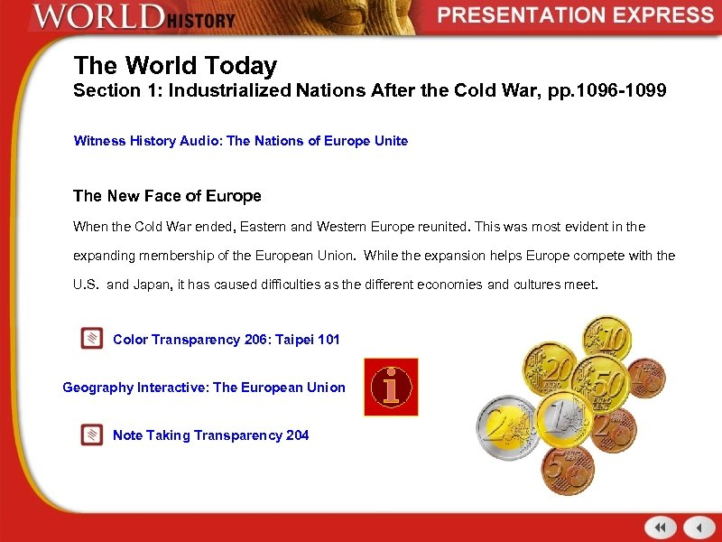 The World Today Section 1: Industrialized Nations After the Cold War, pp. 1096 -1099