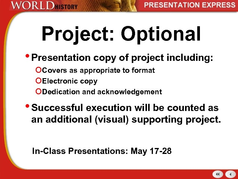 Project: Optional • Presentation copy of project including: o Covers as appropriate to format