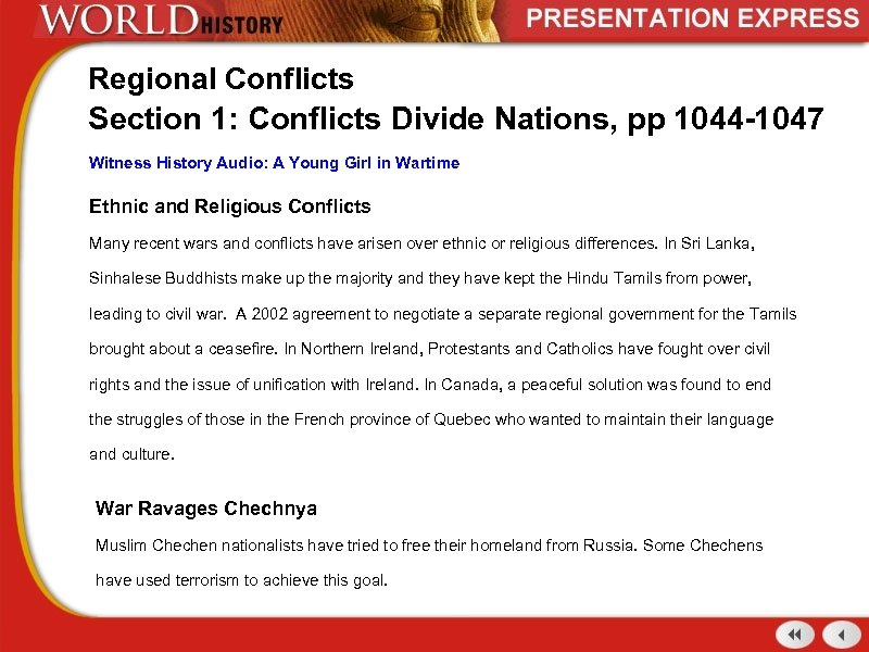 Regional Conflicts Section 1: Conflicts Divide Nations, pp 1044 -1047 Witness History Audio: A