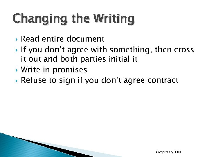 Changing the Writing Read entire document If you don't agree with something, then cross