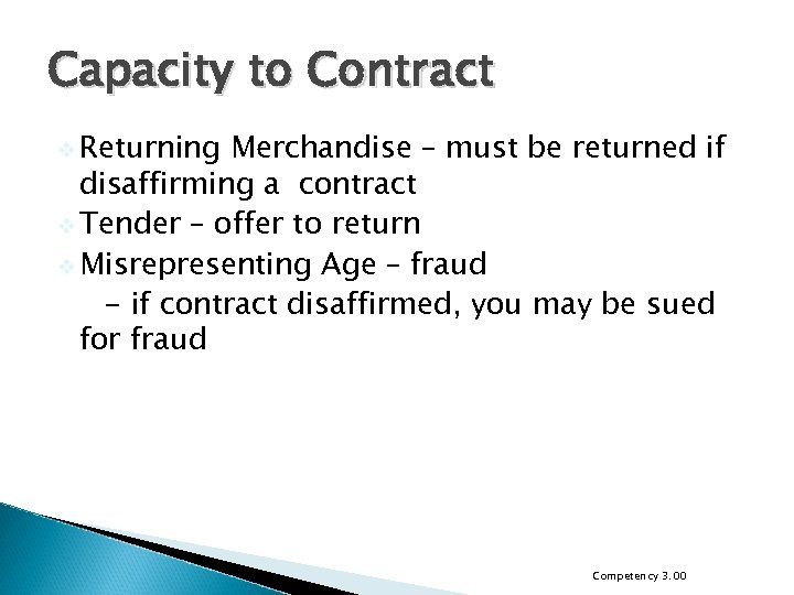 Capacity to Contract v Returning Merchandise – must be returned if disaffirming a contract