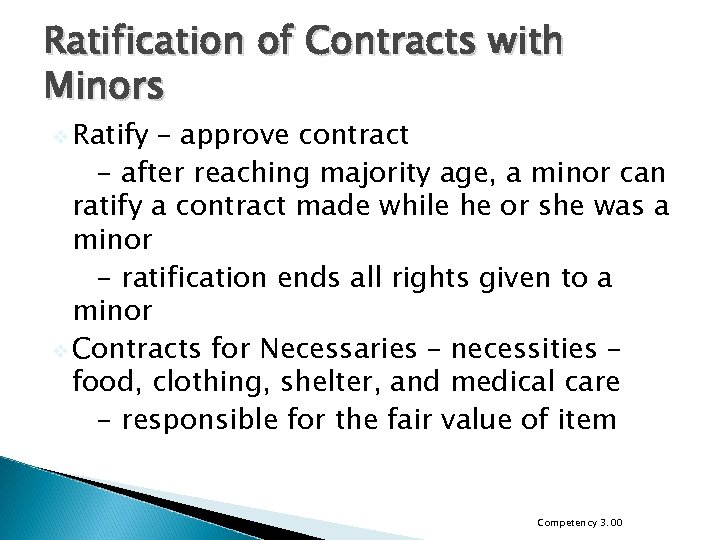 Ratification of Contracts with Minors v Ratify – approve contract - after reaching majority