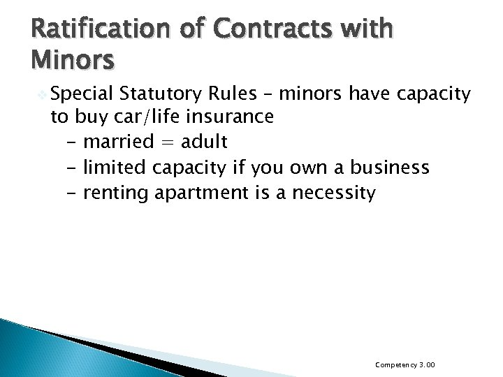 Ratification of Contracts with Minors v Special Statutory Rules – minors have capacity to