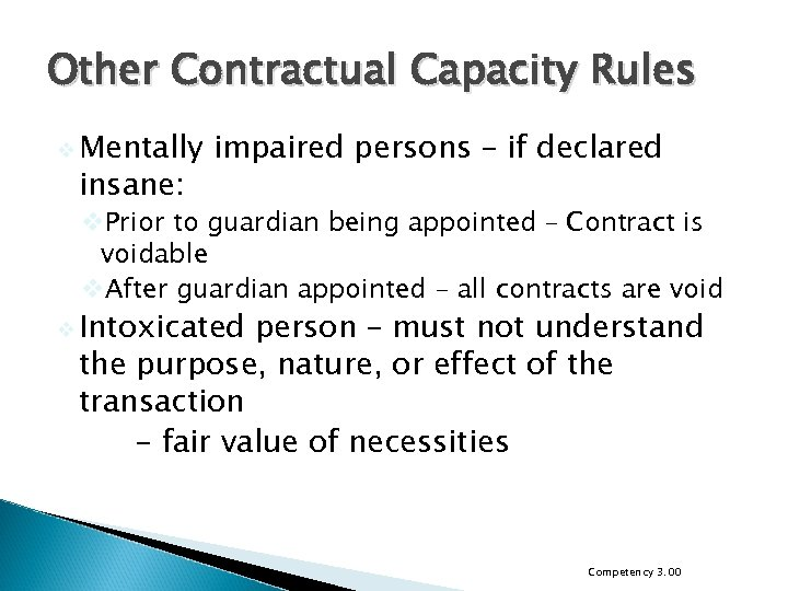 Other Contractual Capacity Rules v Mentally insane: impaired persons – if declared v. Prior