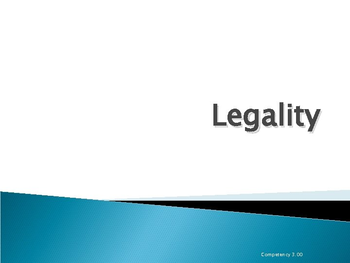Legality Competency 3. 00