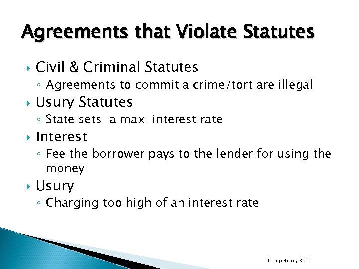 Agreements that Violate Statutes Civil & Criminal Statutes ◦ Agreements to commit a crime/tort