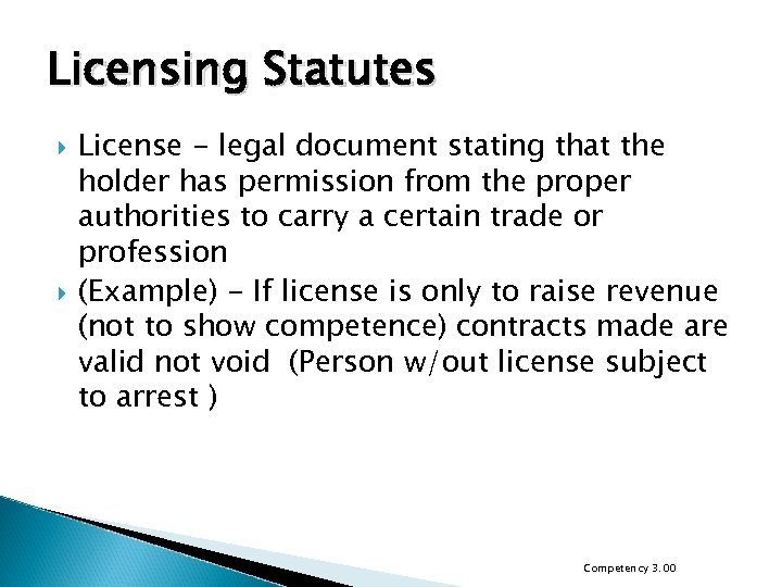 Licensing Statutes License - legal document stating that the holder has permission from the