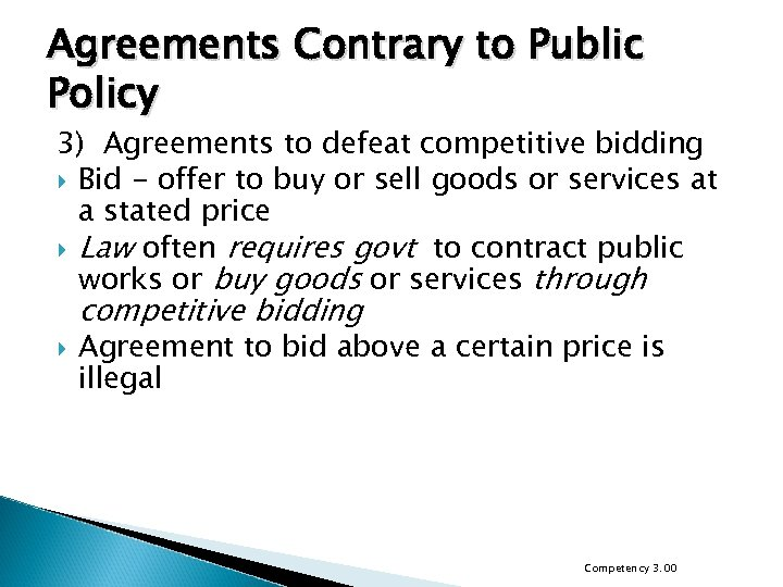 Agreements Contrary to Public Policy 3) Agreements to defeat competitive bidding Bid - offer